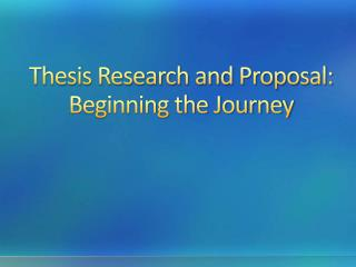 Thesis Research and Proposal: Beginning the Journey