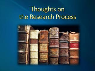 Thoughts on  the Research Process