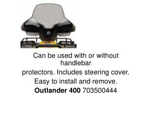 Can be used with or without handlebar protectors. Includes steering cover.
