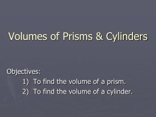 Volumes of Prisms & Cylinders