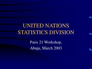 UNITED NATIONS STATISTICS DIVISION