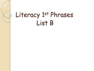 Literacy 1 st  Phrases