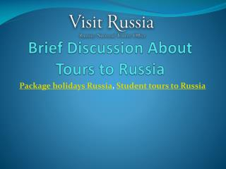 Brief Discussion About Tours to Russia