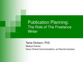 Publication Planning: The Role of The Freelance Writer