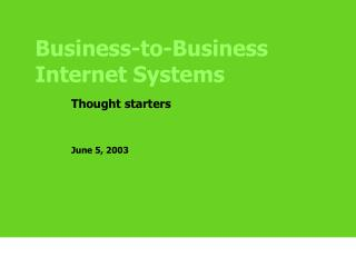 Business-to-Business Internet Systems