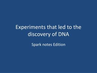 Experiments that led to the discovery of DNA