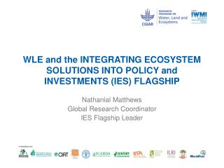 WLE and the  INTEGRATING ECOSYSTEM SOLUTIONS INTO POLICY  and  INVESTMENTS (IES)  FLAGSHIP