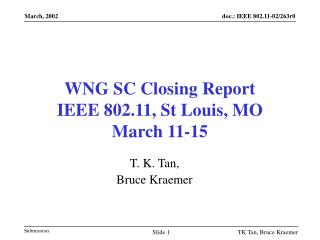 WNG SC Closing Report IEEE 802.11, St Louis, MO March 11-15