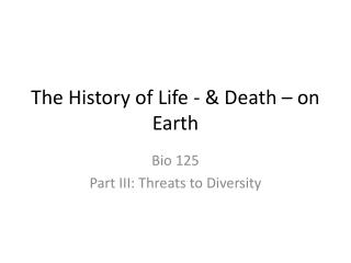 The History of Life - & Death – on Earth