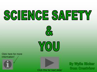 SCIENCE SAFETY & YOU