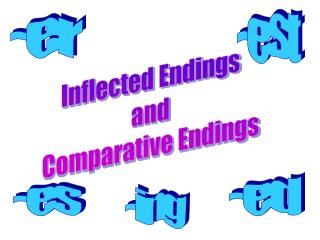 Inflected Endings and Comparative Endings