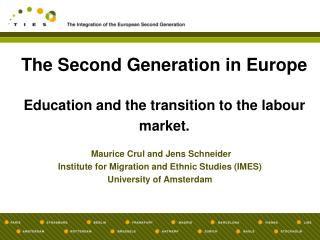 The Second Generation in Europe Education and the transition to the labour market.
