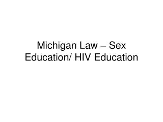 Michigan Law – Sex Education/ HIV Education