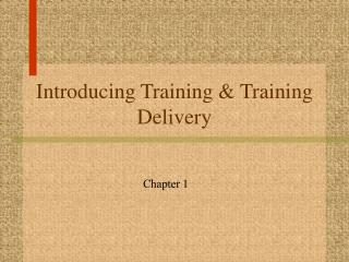 Introducing Training & Training Delivery