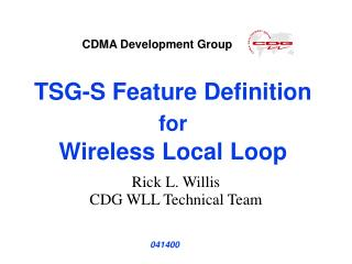 TSG-S Feature Definition for Wireless Local Loop