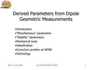 Derived Parameters from Dipole Geometric Measurements