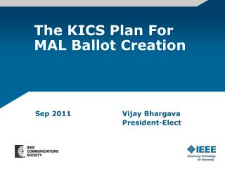The KICS Plan For MAL Ballot Creation
