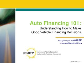 Auto Financing 101 : Understanding How to Make  Good Vehicle Financing Decisions