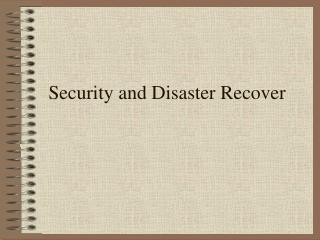 Security and Disaster Recover