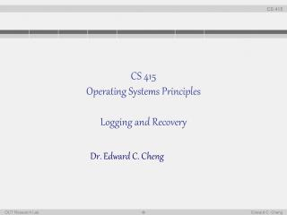 CS 415 Operating Systems Principles Logging and Recovery