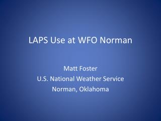 LAPS Use at WFO Norman