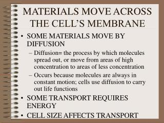 MATERIALS MOVE ACROSS THE CELL'S MEMBRANE