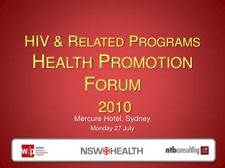 HIV & Related Programs  Health Promotion Forum 2010