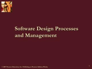 Software Design Processes and Management