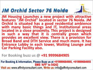 JM Orchid project Sector 76 Noida @ 9999684905