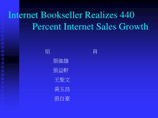 Internet Bookseller Realizes 440              Percent Internet Sales Growth