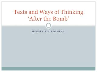 Texts and Ways of Thinking 'After the Bomb'