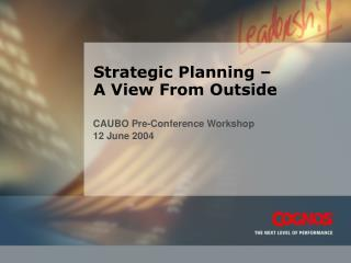 Strategic Planning –  A View From Outside