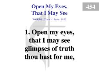 Open My Eyes, That I May See (Verse 1)