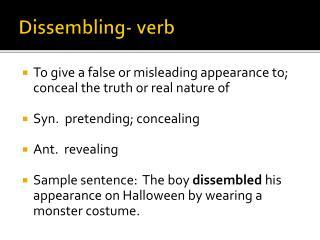Dissembling- verb