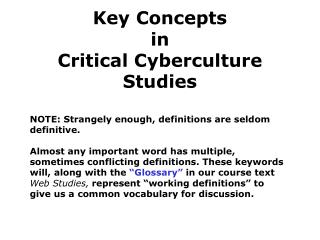 Key Concepts  in  Critical Cyberculture Studies