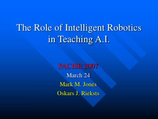 The Role of Intelligent Robotics in Teaching A.I.