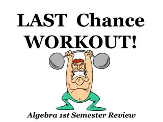 LAST  Chance WORKOUT!