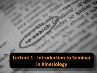 Lecture 1:  Introduction to Seminar in Kinesiology