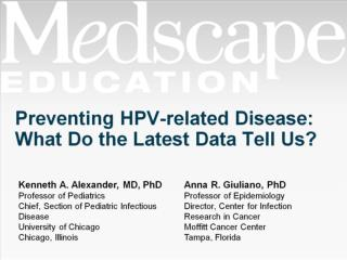 Preventing HPV-related Disease: What Do the Latest Data Tell Us?