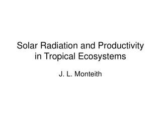 Solar Radiation and Productivity in Tropical Ecosystems