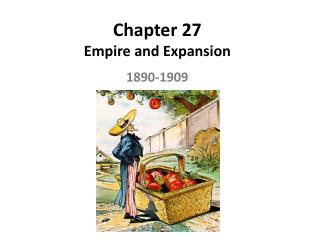 Chapter 27 Empire and Expansion