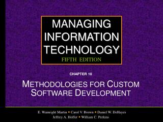 CHAPTER 10 METHODOLOGIES FOR CUSTOM SOFTWARE DEVELOPMENT