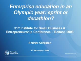 Enterprise education in an Olympic year: sprint or decathlon?