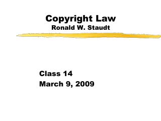 Copyright Law   Ronald W. Staudt