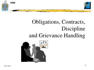 Obligations, Contracts, Discipline and Grievance Handling