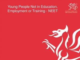 Young People Not in Education, Employment or Training - NEET