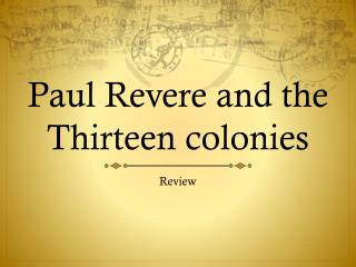 Paul Revere and the Thirteen colonies