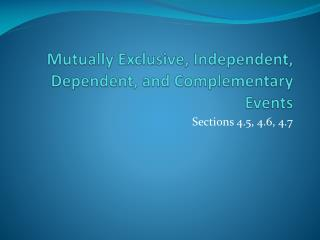 Mutually Exclusive, Independent, Dependent, and Complementary Events