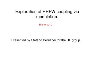 Exploration of HHFW coupling via modulation.