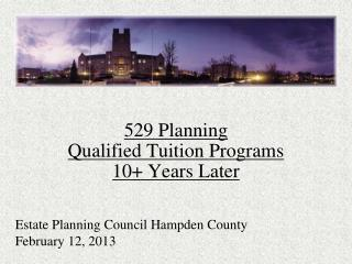 529 Planning Qualified Tuition Programs 10+ Years Later